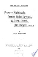 Florence Nightingale, Frances Ridley Havergal, Catherine Marsh, Mrs. Ranyard ...