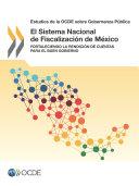 Estudios de la OCDE sobre Gobernanza Pública El Sistema Nacional de Fiscalización de México Fortaleciendo la Rendición de Cuentas para el buen Gobierno