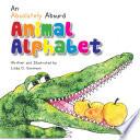 An Absolutely Absurd Animal Alphabet Book PDF