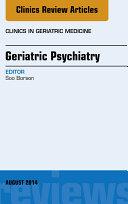 Geriatric Psychiatry, An Issue of Clinics in Geratric Medicine, Pdf/ePub eBook