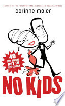 """""""No Kids: 40 Good Reasons Not to Have Children"""" by Corinne Maier"""