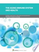 The Aging Immune System And Health