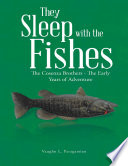 They Sleep With The Fishes The Cosenza Brothers The Early Years Of Adventure