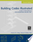 Building Codes Illustrated  : A Guide to Understanding the 2006 International Building Code