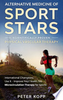 Alternative Medicine of Sport Stars  Scientifically proven Physical Vascular Therapy Book