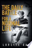 The Daily Battle for a Normal Life Book