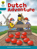 Oxford Reading Tree: Stage 9: More Stories A: Dutch Adventure