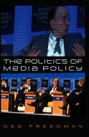 The Politics of Media Policy