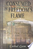 Consumed in Freedom s Flame Book PDF