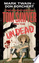 The Adventures of Tom Sawyer and the Undead Book