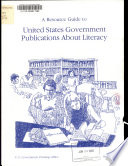 A Resource Guide To United States Government Publications About Literacy