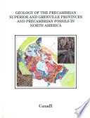 Geology Of The Precambrian Superior And Grenville Provinces And Precambian Fossils In North America