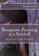 Therapeutic Parenting in a Nutshell