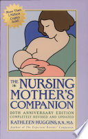 """The Nursing Mother's Companion"" by Ruth A. Lawrence, Kathleen Huggins"