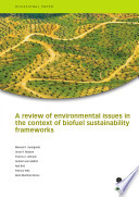 A Review Of Environmental Issues In The Context Of Biofuel Sustainability Frameworks Book PDF