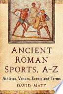 Ancient Roman Sports A Z