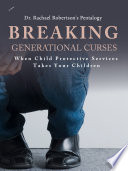 Breaking Generational Curses When Child Protective Services Takes Your Children