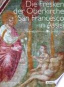 Die Fresken der Oberkirche San Francesco in Assisi