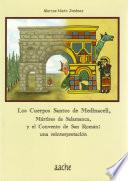 Los Cuerpos Santos de Medinaceli, Mártires de Salamanca y el Convento de San Román  : Una reinterpretación