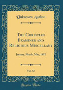 The Christian Examiner And Religious Miscellany Vol 52