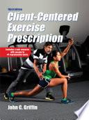 Client Centered Exercise Prescription  3E Book