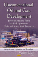 Unconventional Oil and Gas Development