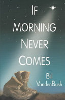 If Morning Never Comes
