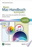 Mein Mac-Handbuch kompakt  : Alles, was man zu macOS 10.12 Sierra wissen muss