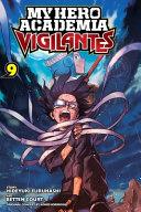 My Hero Academia  Vigilantes  Vol  9