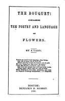 The Bouquet  Containing the Poetry and Language of Flowers