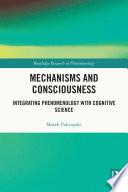 Mechanisms and Consciousness