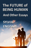 The Future of Being Human and Other Essays