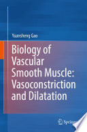 Biology of Vascular Smooth Muscle  Vasoconstriction and Dilatation