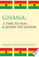 Ghana  a Time to Heal   Renew the Nation