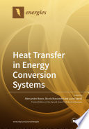 Heat Transfer in Energy Conversion Systems
