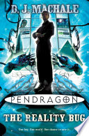 """""""Pendragon: The Reality Bug"""" by D.J. MacHale"""