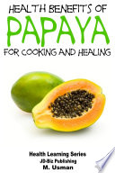 Health Benefits of Papaya   For Cooking and Healing