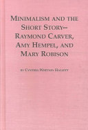 Minimalism And The Short Story Raymond Carver Amy Hempel And Mary Robison Book PDF