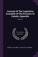 Journals of the Legislative Assembly of the Province of Canada. Appendix;