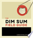 The Dim Sum Field Guide