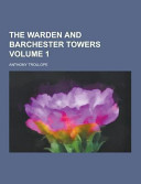 The Warden and Barchester Towers Volume 1