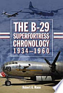 The B 29 Superfortress Chronology  1934  1960
