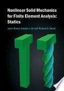 Nonlinear Solid Mechanics for Finite Element Analysis: Statics