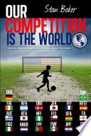 Our Competition is the World