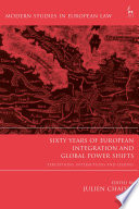 Sixty Years Of European Integration And Global Power Shifts