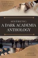 AESTHETIC  A Dark Academia Anthology