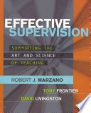 """""""Effective Supervision: Supporting the Art and Science of Teaching"""" by Robert J. Marzano, Tony Frontier, David Livingston"""