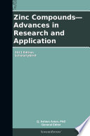 Zinc Compounds Advances In Research And Application 2013 Edition Book PDF