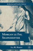 Morgan le Fay, Shapeshifter Pdf/ePub eBook