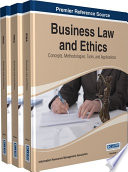 Business Law and Ethics: Concepts, Methodologies, Tools, and Applications  : Concepts, Methodologies, Tools, and Applications